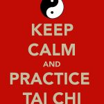 """Poster which says """"Keep calm and practice tai chi"""""""